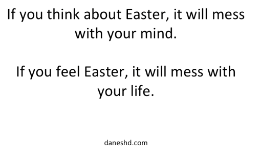 Easter - Thinking vs. Feeling